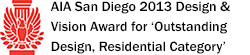 AIA San Diego 2013 Design & Vision Award for Outstanding Design, Residential Category